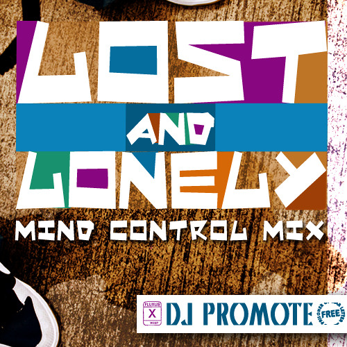 Lost and Lonely (Mind Control Mix)