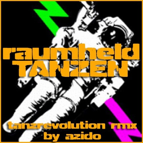 Raumheld - Tanzen Final - (Tanzrevolution Rmx by azido)