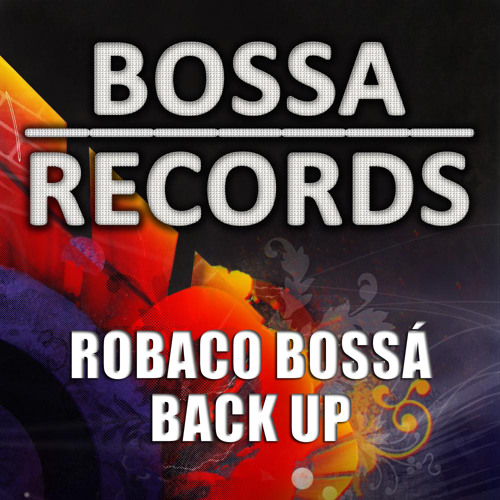 Robaco Bossa - Back Up (Original Mix)