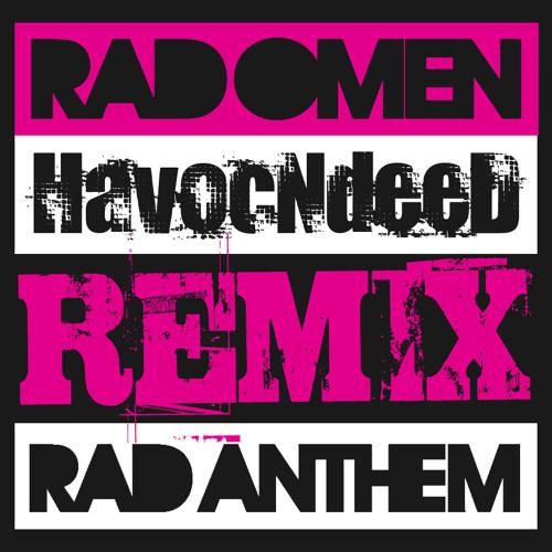 Rad Omen - Rad Anthem (HavocNdeeD RemiX)