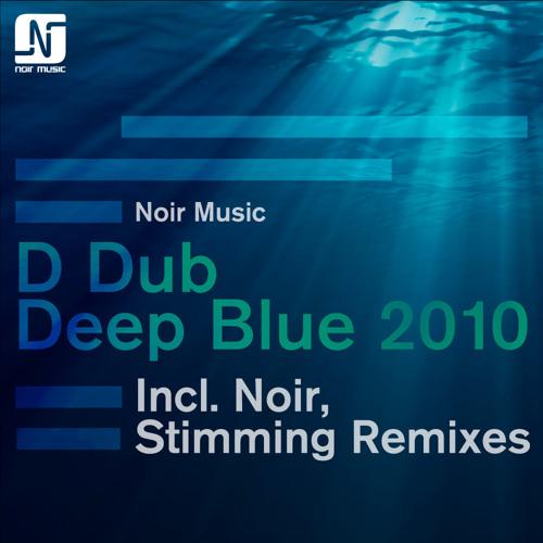 Deep Blue 2010 (Noir's Klimaks Remix) - D Dub - Noir Music