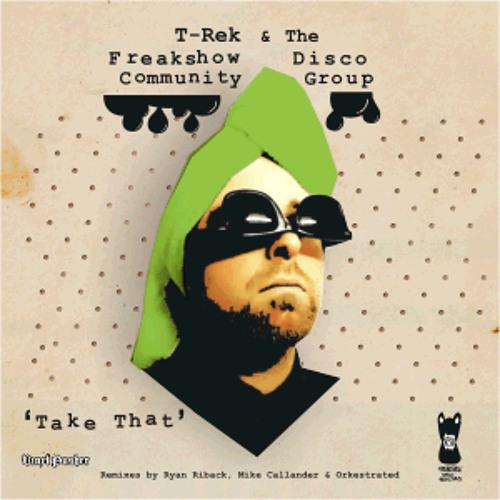 T-Rek - Take That (Orkestrated TFU Remix)