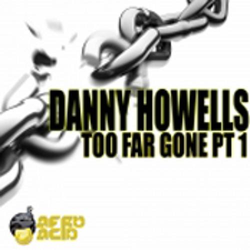 Danny Howells - Too Far Gone (Timo Garcia Wonderlust Remix)