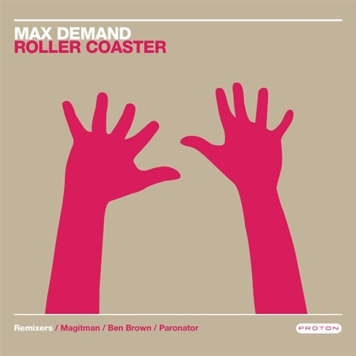 Max Demand - Roller Coaster Single (PROTON0111)
