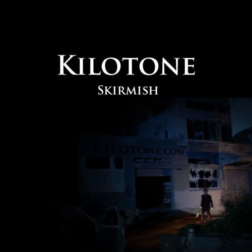 Kilotone - Skirmish