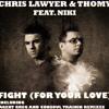 Chris Lawyer and Thomy feat. Niki Palej- Fight (For Your Love) (Huseyin Karadayi Remix)