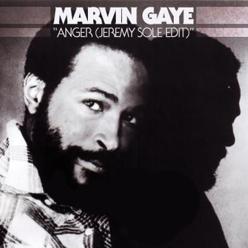 "MARVIN GAYE - ""Anger (Jeremy Sole edit)"""