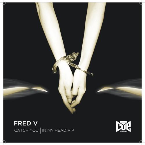 Fred V - In My Head VIP
