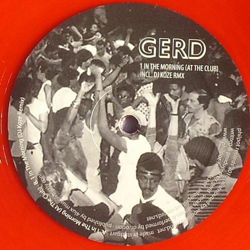 GERD - 1 IN THE MORNING - DJ KOZE RMX