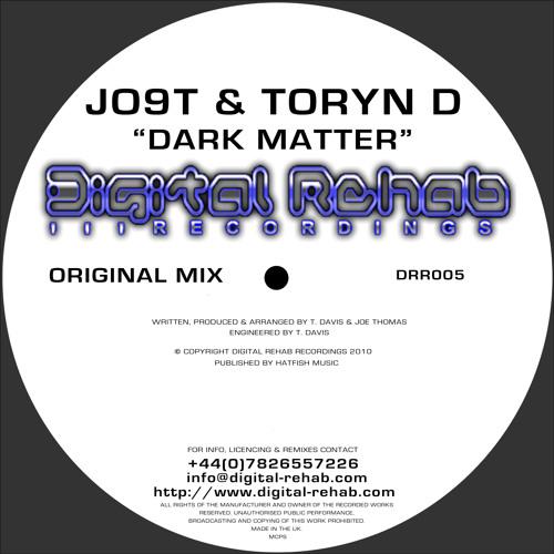 JO9T & TORYN D - DARK MATTER (ORIGINAL MIX)