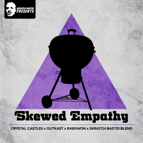 Skewed Emapthy - Crystal Castles & Outkast & Raekwon (Skratch Bastid Mix)