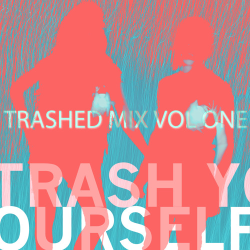 Trash Yourself -Trashed Mix Vol One