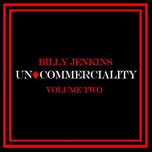 Billy Jenkins - Uncommerciality Vol 2