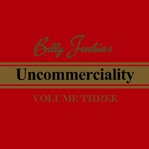 Billy Jenkins - Uncommerciality Vol 3