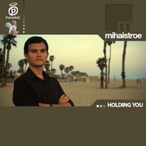 Mihai Stroe - Holding You (Original Mix)