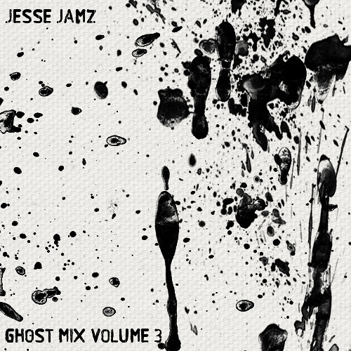Jesse Jamz - Ghost Mix Vol 3