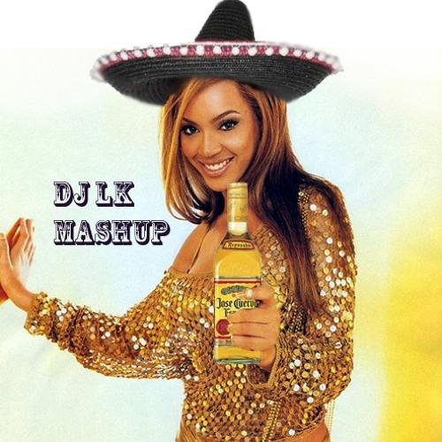 BEYONCE - ALL TEQUILA LADIES (DJ LK MASHUP)