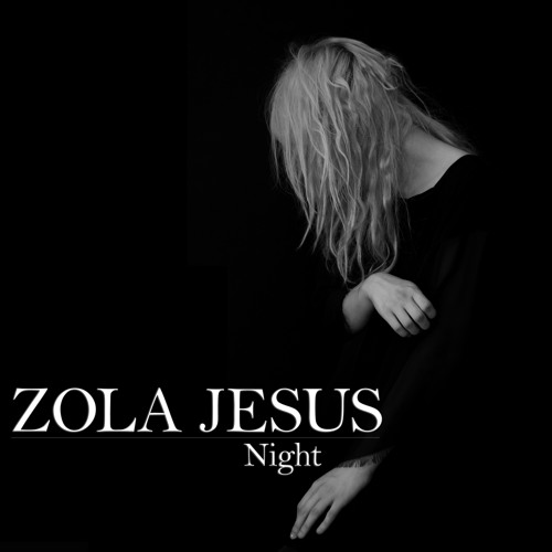 Zola Jesus - Night