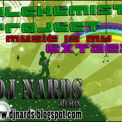 Alchemist Project - Music is My Extasy (DJ Nards Remix)