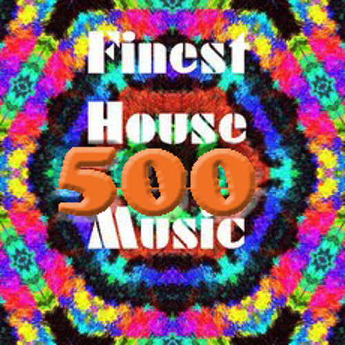Finest (over 500) House