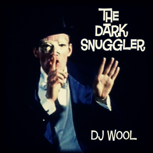 DJ Wool - The Dark Snuggler