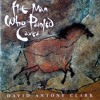 David Antony Clark - The Man Who Painted Caves