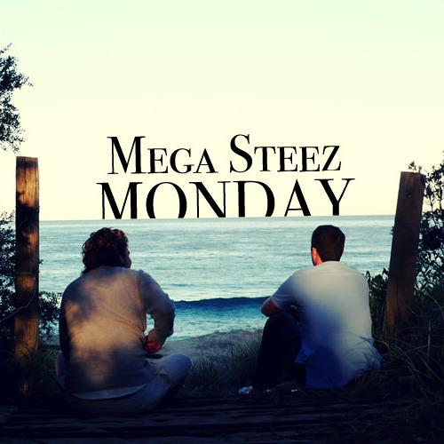 Mega Steez Monday #1