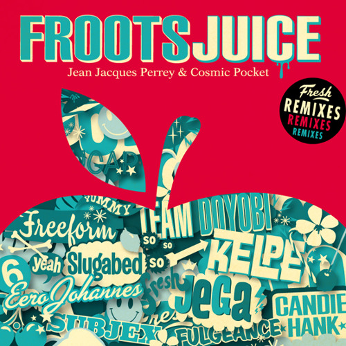 Jean-Jacques Perrey & Cosmic Pocket - Froots (Wankers United rmx)