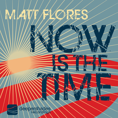 Matt Flores - Now Is The Time - DSOH006