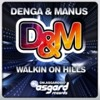 Denga & Manus - Walkin on Hills (Vengeance Mix)