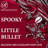 Spooky - Little Bullet (Hollowpoint Dub)