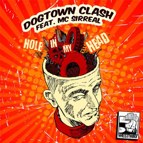 Dogtown Clash ft MC Sir Real - Hole In My Head (Farace Mix/Web Clip)