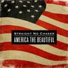 Straight No Chaser - America The Beautiful