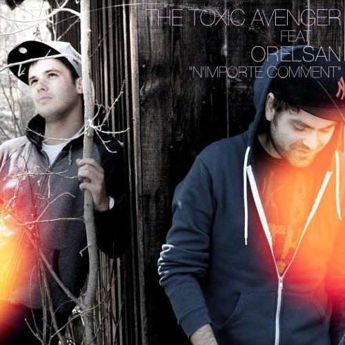 "TOXIC AVENGER feat. ORELSAN  ""N'IMPORTE COMMENT"" - CRUSZ remix OFFICIAL y:2010"