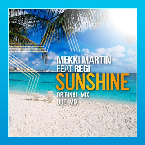 Mekki Martin Feat Regi-Sunshine (Original Mix)