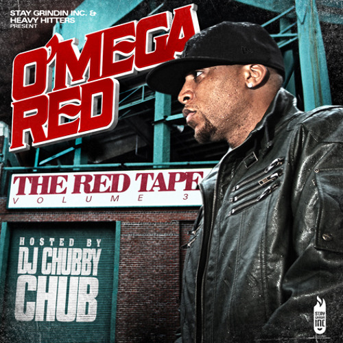 O'Mega Red - REDTAPE VOL.3 HOSTED DJ BY CHUBBY CHUB