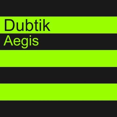 Dubtik - Aegis (Original Mix)