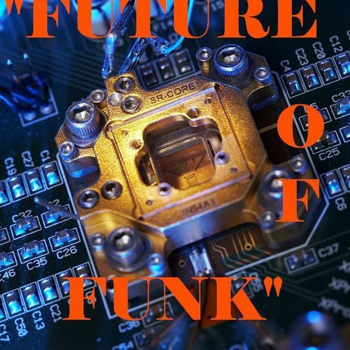 """Future Of Funk""  - SOUL GASM"