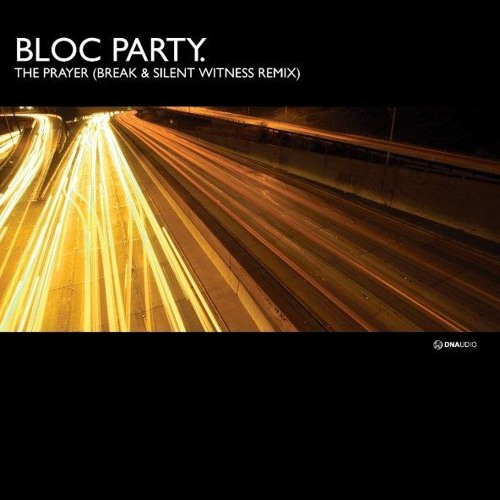 Bloc Party - The Prayer (Break & Silent Witness remix) (clip)