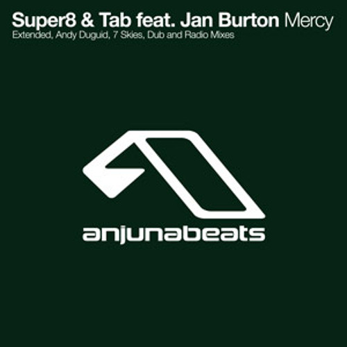 Super8 & Tab feat. Jan Burton - Mercy (Andy Duguid Remix)