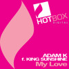 Adam K feat King Sunshine - My Love (Original Mix) [Hotbox Digital]