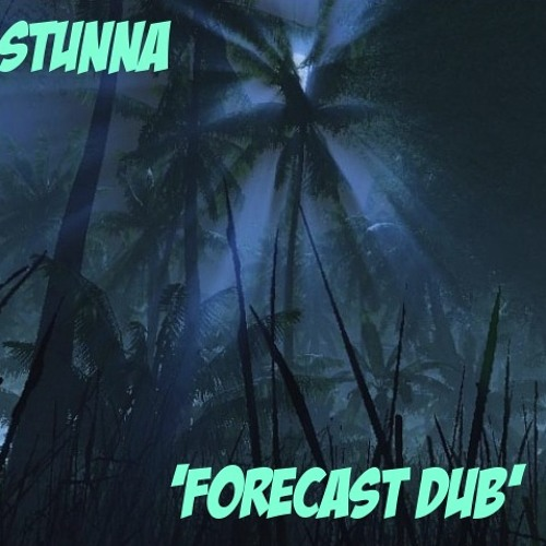 STUNNA - FORECAST DUB [IM: LTD dub] clip *OUT NOW*