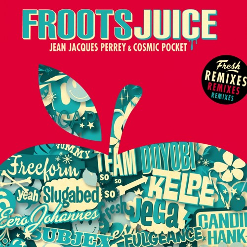 Jean Jacques Perrey & Cosmicpocket - Froots (Subjex Remix)