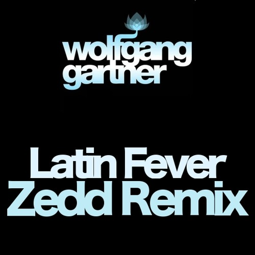 Wolfgang Gartner - Latin Fever (Zedd Remix)