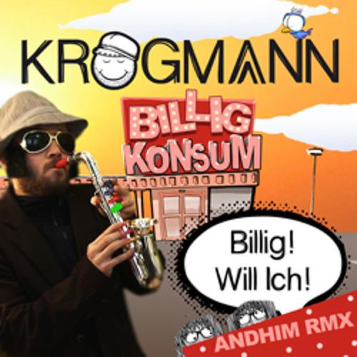 Krogmann - Billig Will Ich (andhim remix)