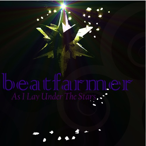 beatfarmer - As I Lay Under The Stars
