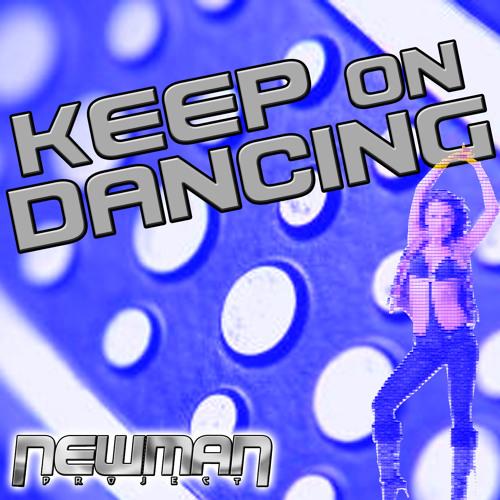 Newman Project - Keep on dancing (radio edit)