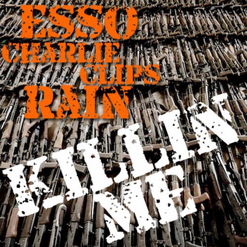 KILLIN ME - ESSO, CHARLIE CLIPS, RAIN & KID CUDI