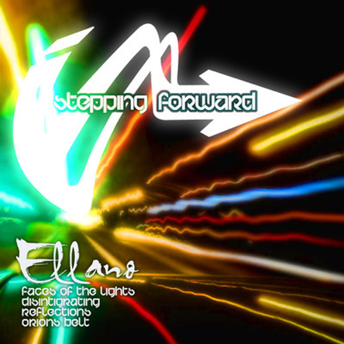 Ellano - Faces of the Lights - Stepping Forward Records 2010