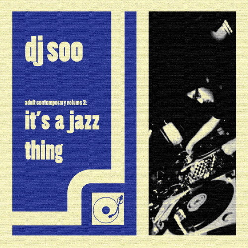 DJ Soo - Adult Contemporary vol. 2: It's A Jazz Thing